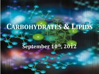 Carbohydrates & Lipids