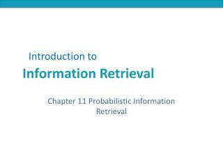 Chapter 11 Probabilistic Information Retrieval