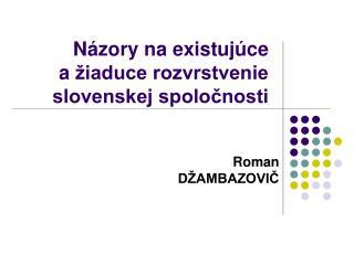 N�zory na existuj�ce a��iaduce rozvrstvenie slovenskej spolo?nosti