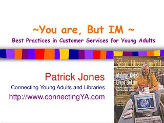 ~You are, But IM ~ Best Practices in Customer Services for Young Adults
