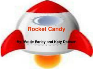 Rocket Candy