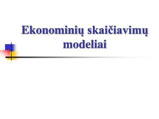Ekonomini ų skaičiavimų modeliai