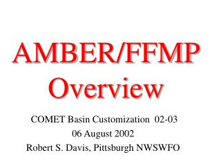 AMBER/FFMP Overview
