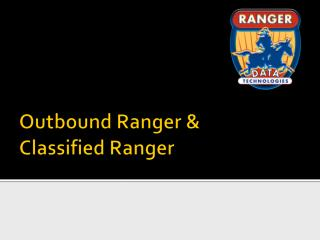 Outbound Ranger & Classified Ranger