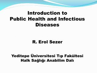 Introduction to Public Health and Infectious Diseases R. Erol Sezer