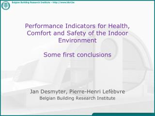 Performance Indicators for Health, Comfort and Safety of the Indoor Environment   Some first conclusions