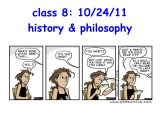 class 8: 10/24/11 history & philosophy