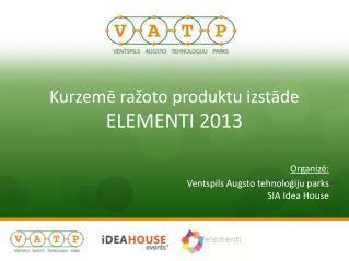 Kurzemē ražoto produktu izstāde  ELEMENTI 2013