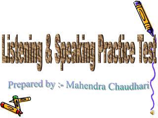 Listening & Speaking Practice Test