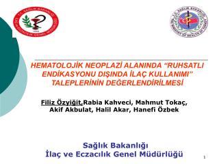 Filiz Özyiğit, Rabia Kahveci, Mahmut Tokaç,  Akif Akbulat, Halil Akar, Hanefi Özbek