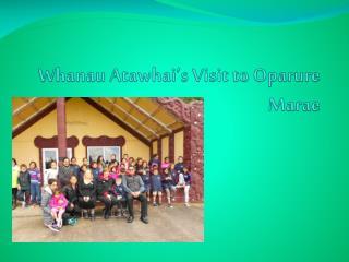 Whanau Atawhai's Visit to Oparure Marae