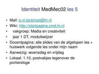 Identiteit  MedMec02  les 5
