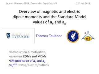 Overview of magnetic and electric dipolemoments and the Standard Model values of a e  and a μ