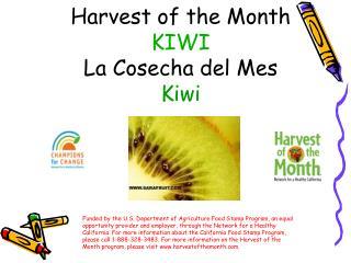 Harvest of the Month KIWI La Cosecha del Mes Kiwi
