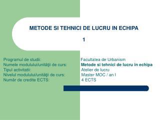 METODE SI TEHNICI DE LUCRU IN ECHIPA 1