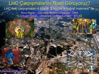 LHC Çarpışmalarını Nasıl Görüyoruz?