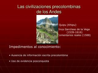 Las civilizaciones precolombinas de los Andes