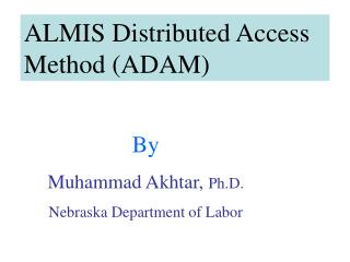 ALMIS Distributed Access Method (ADAM)