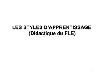 LES STYLES D'APPRENTISSAGE (Didactique du FLE)