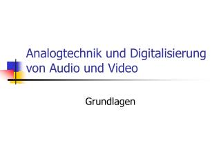 Analogtechnik und Digitalisierung von Audio und Video