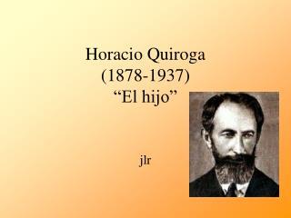"""Horacio Quiroga (1878-1937) """"El hijo"""""""
