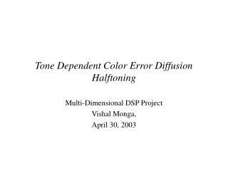 Tone Dependent Color Error Diffusion Halftoning