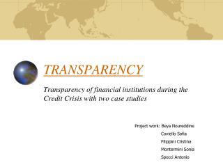 TRANSPARENCY  Transparency of financial institutions during the Credit Crisis with two case studies