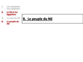 B.  Le peuple du Nil
