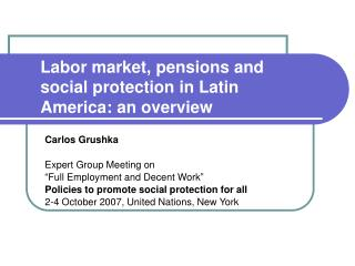 Labor market, pensions and social protection in Latin America: an overview