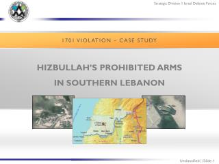 HIZBULLAH'S PROHIBITED ARMS IN SOUTHERN LEBANON