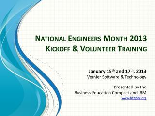 National Engineers Month 2013  Kickoff & Volunteer Training