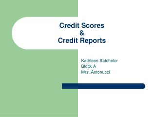 Credit Scores & Credit Reports