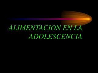 ALIMENTACION EN LA ADOLESCENCIA