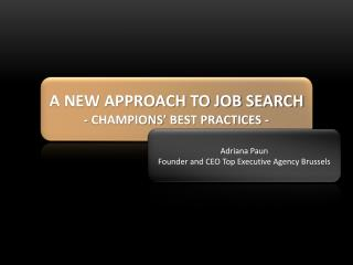 A NEW APPROACH TO JOB SEARCH - CHAMPIONS' BEST PRACTICES -