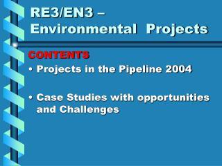 RE3/EN3 – Environmental  Projects