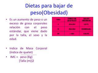 Dietas para bajar de peso(Obesidad)