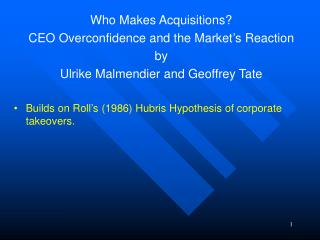Who Makes Acquisitions CEO Overconfidence and the Market s Reaction by Ulrike Malmendier and Geoffrey Tate  Builds on Ro