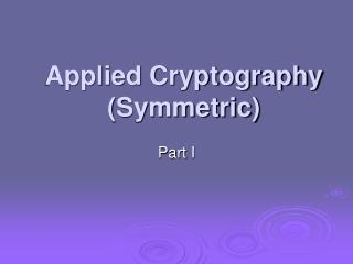Applied Cryptography (Symmetric)
