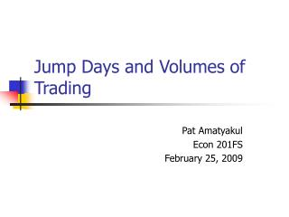 Jump Days and Volumes of Trading