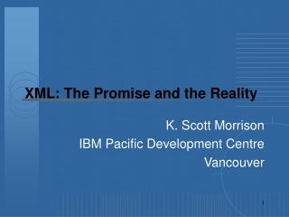 XML: The Promise and the Reality