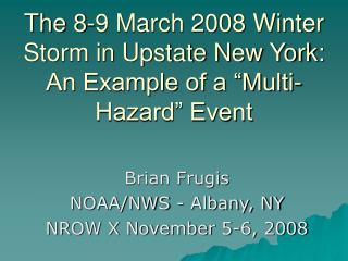 "The 8-9 March 2008 Winter Storm in Upstate New York: An Example of a ""Multi-Hazard"" Event"