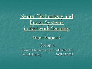 Neural Technology and  Fuzzy Systems  in Network Security Project Progress 2