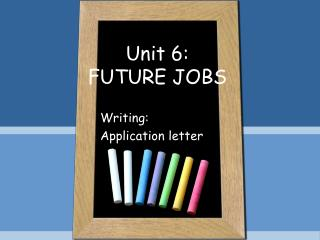 Unit 6: FUTURE JOBS