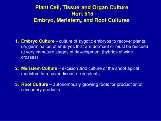 Plant Cell, Tissue and Organ Culture  Hort 515 Embryo, Meristem, and Root Cultures