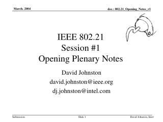 IEEE 802.21 Session #1 Opening Plenary Notes