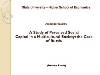State University – Higher School of Economics Alexander  Tatarko