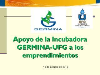 Apoyo  de la  Incubadora  GERMINA-UFG a los  emprendimientos