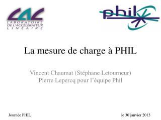 La mesure de charge � PHIL