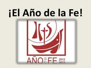 ¡El Año de la Fe!
