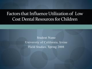Factors that Influence Utilization of  Low Cost Dental Resources for Children